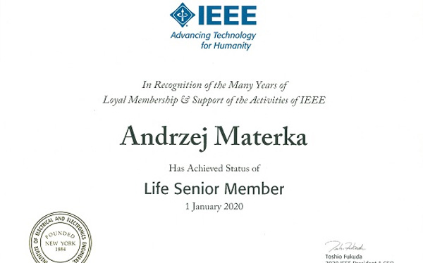 Profesor Andrzej Materka's Life Senior Member status of the world's largest association of electronics and electricians.